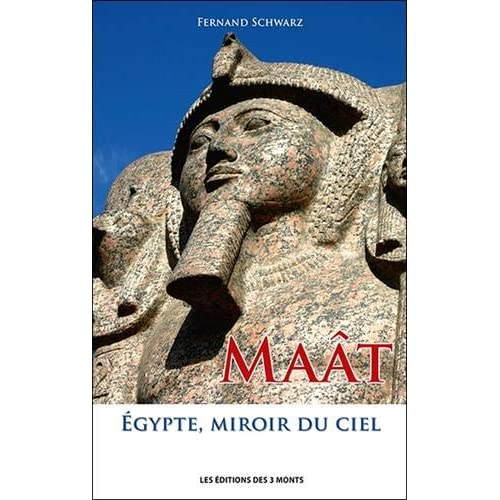 Maât - Egypte, miroir du ciel