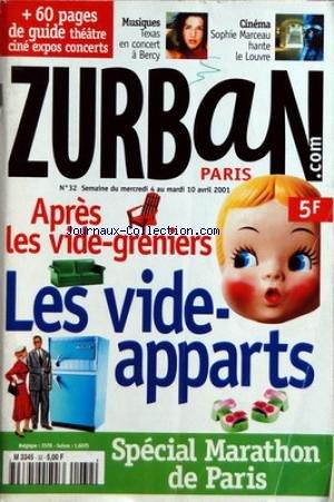 ZURBAN PARIS [No 32] du 04/04/2001 - APRES LES VIDE-GRENIERS - LES VIDE-APPARTS - SPECIAL MARATHON DE PARIS - MUSIQUES - TEXAS A BERCY - CINEMA - SOPHIE MARCEAU par Collectif