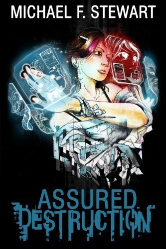 Assured Destruction by Michael F. Stewart (2013-02-25)