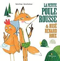 La Petite Poule Rousse et Rusé Renard Roux par Pierre Delye