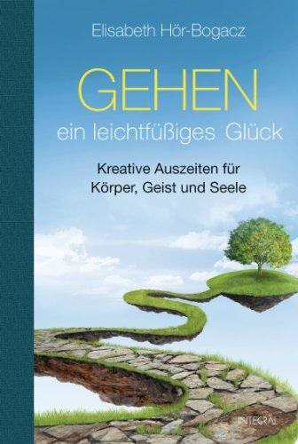 gehen-ein-leichtfssiges-glck-kreative-auszeiten-fr-krper-geist-und-seele