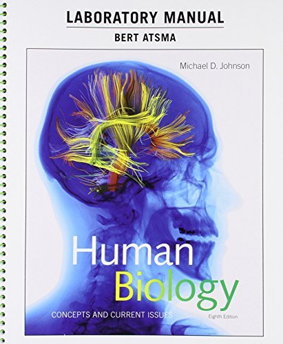 Laboratory Manual for Human Biology: Concepts and Current Issues (8th Edition) by Michael D. Johnson (2016-03-28)