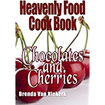 Heavenly Food Cook Book: Chocolates and Cherries (English Edition)
