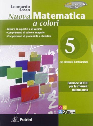 Nuova matematica a colori. Ediz. verde. Per il 2° biennio delle Scuole superiori. Con e-book. Con espansione online: N.MAT.COL.VERDE 5