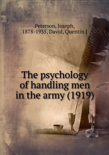 The psychology of handling men in the army (1919)