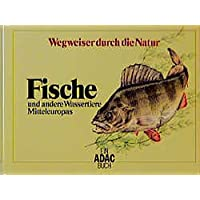 Fische und andere Wassertiere Mitteleuropas