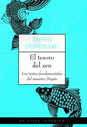 El tesoro del zen: Los textos fundamentales del maestro Dogén (El Viaje Interior)