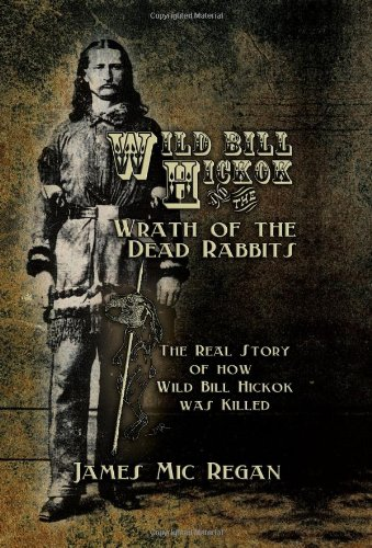 Wild Bill Hickok and the Wrath of the Dead Rabbits