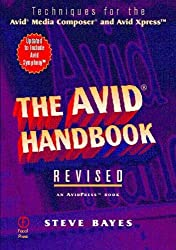 The Avid Handbook: Techniques for the Avid Media Composer and Avid Xpress by Steve Bayes (1999-01-06)