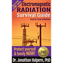 Electromagnetic Radiation Survival Guide - Step by Step Solutions - Protect Yourself & Family NOW! - Up To Date EMF Info (English Edition)