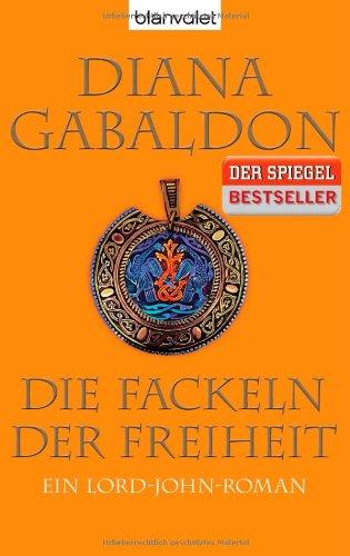 Buchseite und Rezensionen zu 'Die Fackeln der Freiheit: Ein Lord-John-Roman (Die Lord-John-Saga, Band 3)' von Diana Gabaldon
