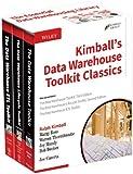 Kimball's Data Warehouse Toolkit Classics: The Data Warehouse Toolkit, 3rd Edition; The Data Warehouse Lifecycle Toolkit, 2nd Edition; The Data Warehouse E