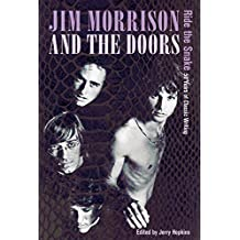 Jim Morrison and the Doors: Ride the Snake: 50 Years of Classic Writing by Jerry Hopkins (2016-04-29)