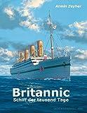 Britannic - Schiff der tausend Tage: Die fast vergessene Schwester der Titanic