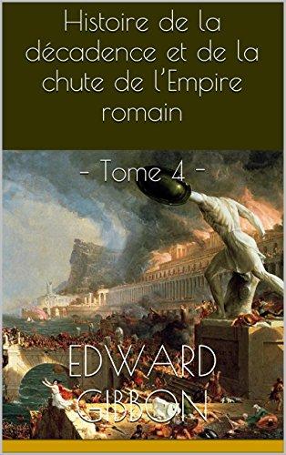 Histoire De La Décadence Et De La Chute De L'Empire Romain – Tome 4 -