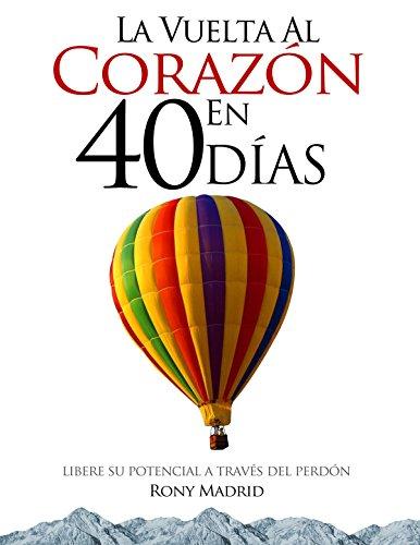 La Vuelta al Corazón en 40 días por Rony Madrid