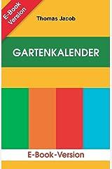 Gartenkalender, Band 1 bis 3: Immerwährender, erprobter Saat- und Pflanzkalender und Almanach (Mit Anbautipps für Selbstversorger und Kurzanleitung zur Anlage eines Küchengartens.) Kindle Ausgabe
