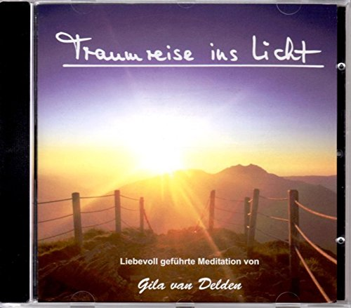 traumreise-ins-licht-liebevoll-gefhrte-meditation-von-gila-van-delden