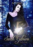 Sarah Gilmore: La Custode - Volume 1