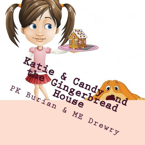 Katie & Candy and the Gingerbread House: Katie & Candy Adventures: Volume 1