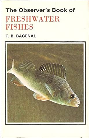 THE OBSERVER'S BOOK OF FRESHWATER FISHES OF THE BRITISH ISLES. By T.B. Bagenal, M.A.