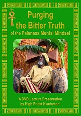 Fulfilling the Sacred Ancestral Prophecy of the Triple Nine: Purging the Bitter Truth of the Paleness Mental Mindset