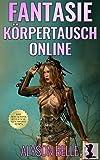Fantasie Körpertausch Online (Eine Sexy Fantasie Körpertausch Online 1) (German Edition)