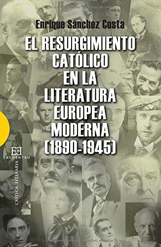 El resurgimiento católico en la literatura europea moderna (1890-1945) (Ensayo)