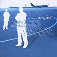 Maestros of Cool - a Tribute to Steely Dan
