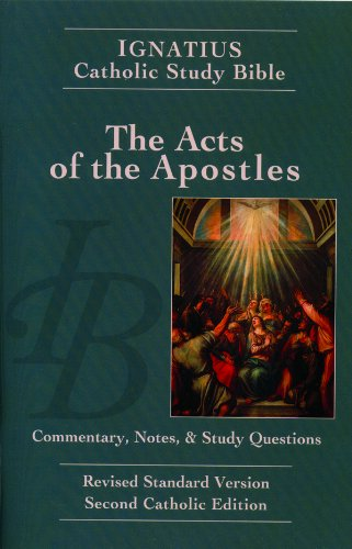 Ignatius Catholic Study Bible - The Acts of the Apostles: Commentary, Notes & Study Questions