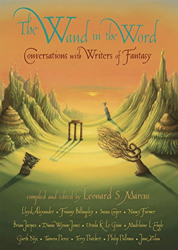 The Wand in the Word: Conversations with Writers of Fantasy -