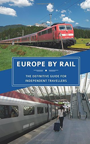 Europe by Rail: The Definitive Guide for Independent Travellers by Nicky Gardner (2016-06-08)