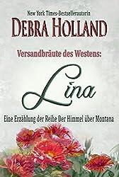 Versandbräute des Westens: Lina: Eine Erzählung der Reihe Der Himmel über Montana
