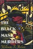 The Black Mask Murders: A Novel Featuring the Black Mask Boys, Dashiell Hammett, Raymond Chandler, and Erle Stanley Gardner by William F. Nolan (1994-07-01)