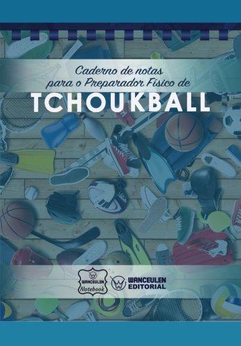 Caderno de notas para o Preparador Físico de Tchoukball por Wanceulen Notebook