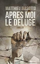 Après moi le Déluge (French Edition)