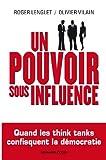 Un pouvoir sous influence - Quand les think tanks confisquent la démocratie (Hors Collection) - Format Kindle - 9782200276287 - 14,99 €