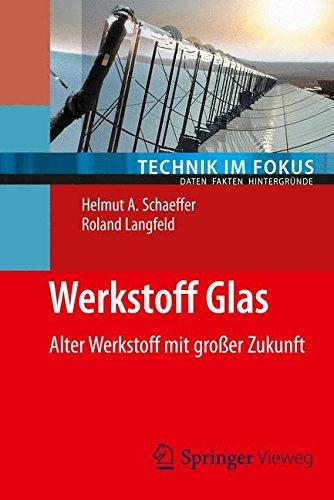 Werkstoff Glas: Alter Werkstoff mit großer Zukunft (Technik im Fokus) Optik-glas
