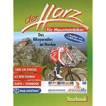 Der Harz für Mountainbiker. Das Bikeparadies im Norden. 1800 km Strecke. 62 MTB-Touren