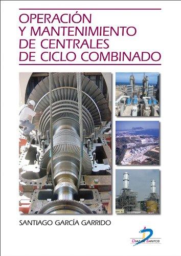 Operación y mantenimiento de centrales de ciclo combinado: 1 por Santiago García Garrido