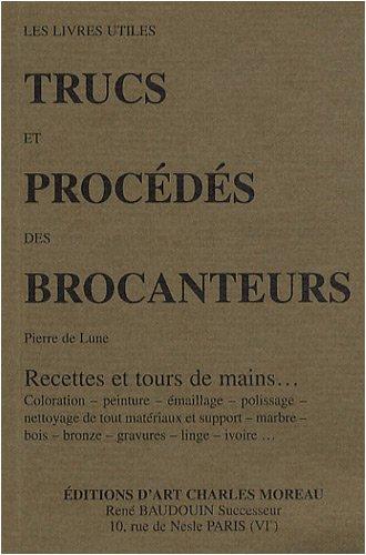Trucs et procédés des brocanteurs par Pierre de Lune