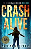 Crash Alive (The Haylie Black Series Book 1)