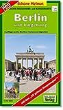 Große Radwander- und Wanderkarte Berlin und Umgebung: Ausflüge zu den Berliner Sehenswürdigkeiten. 1:35000 (Schöne Heimat)