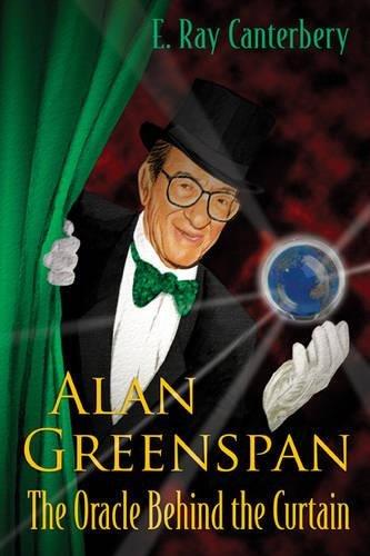 Alan Greenspan: The Oracle Behind The Curtain