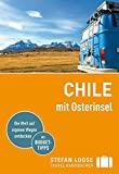 Stefan Loose Reiseführer Chile mit Osterinsel: mit Reiseatlas (Stefan Loose Travel Handbücher)