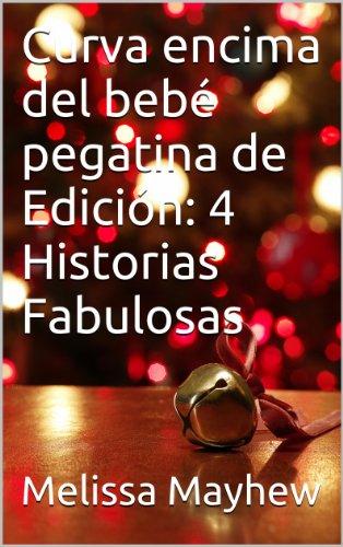Curva encima del bebé pegatina de Edición: 4 Historias Fabulosas (Spanish Edition)
