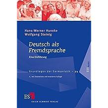Deutsch als Fremdsprache: Eine Einführung (Grundlagen der Germanistik (GrG), Band 34)