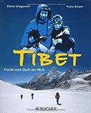 Tibet. Flucht vom Dach der Welt