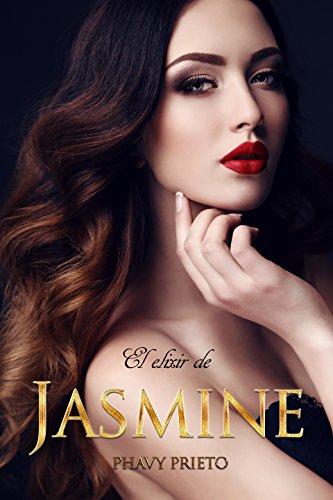 El Elixir de Jasmine (Saga Flor nº 1) por Phavy Prieto