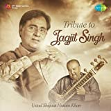 Tribute to Jagjit Singh by Ustad Shujaat...